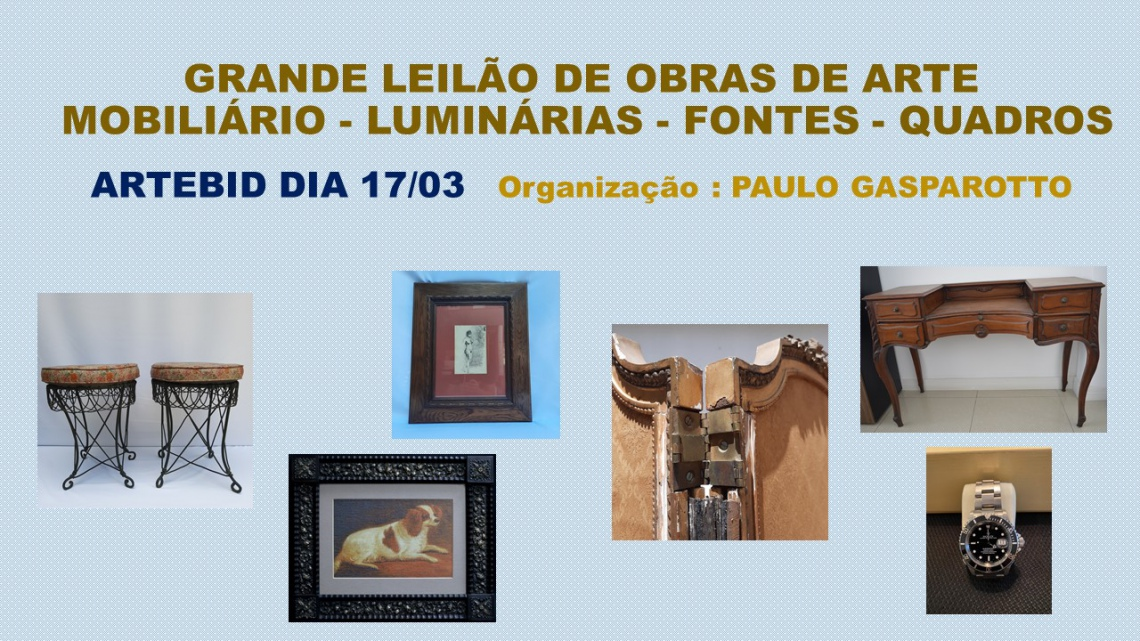 GRANDE LEILÃO DE QUADROS - FONTES - MÓVEIS ANTIGOS - RELÓGIOS