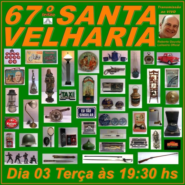 67º LEILÃO SANTA VELHARIA ANTIQUE, COLECIONISMO & OPORTUNIDADES 03 e 04 de Novembro 2020 - 19:30hs