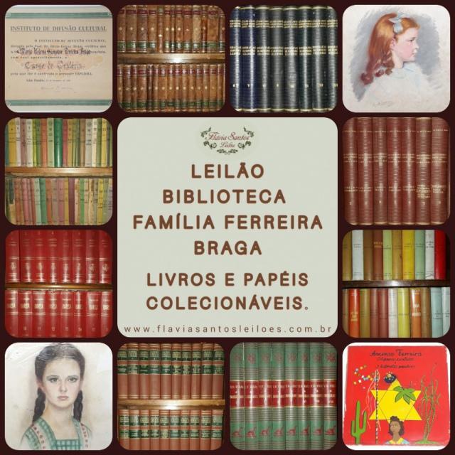 LEILÃO BIBLIOTECA FAMÍLIA FERREIRA BRAGA - LIVROS E PAPÉIS COLECIONÁVEIS.