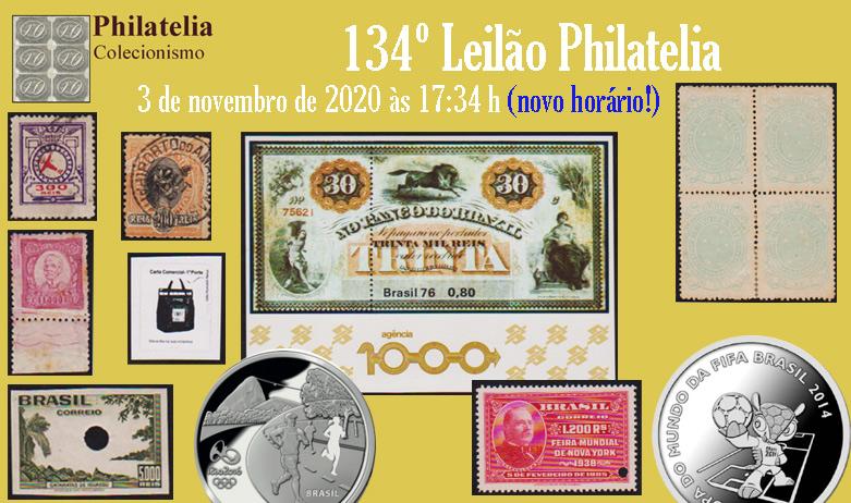 134º Leilão de Filatelia e Numismática - Philatelia Selos e Moedas