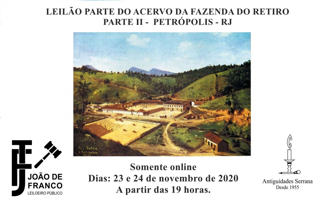 LEILÃO PARTE DO ACERVO DA FAZENDA DO RETIRO PARTE II -  PETRÓPOLIS - RJ