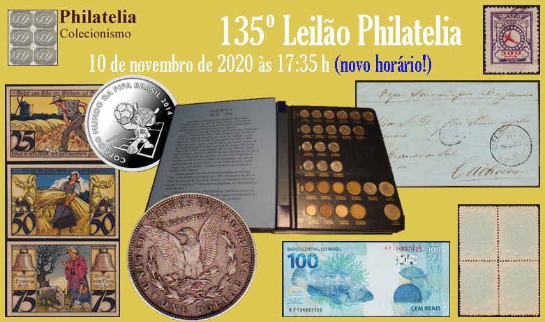 135º Leilão de Filatelia e Numismática - Philatelia Selos e Moedas