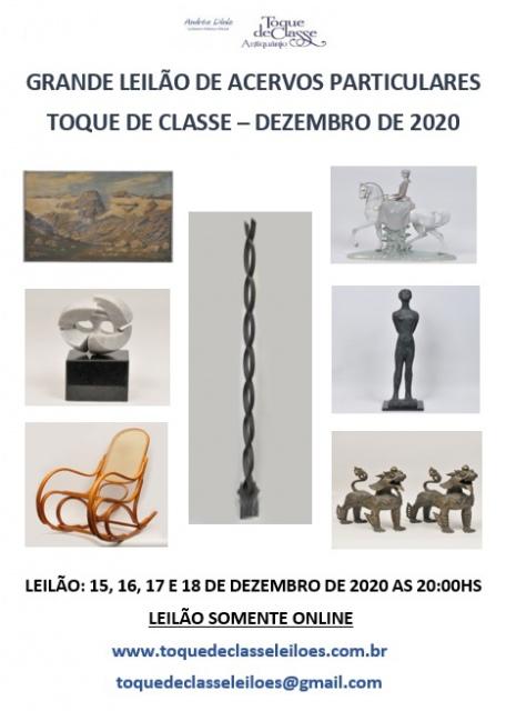 GRANDE LEILÃO DE ACERVOS PARTICULARES - TOQUE DE CLASSE GALERIA DE ARTES - DEZEMBRO DE 2020