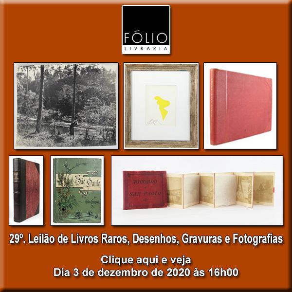29º. Leilão de Livros Raros, Desenhos, Gravuras e Fotografias - 03/12/2020 - 16h00