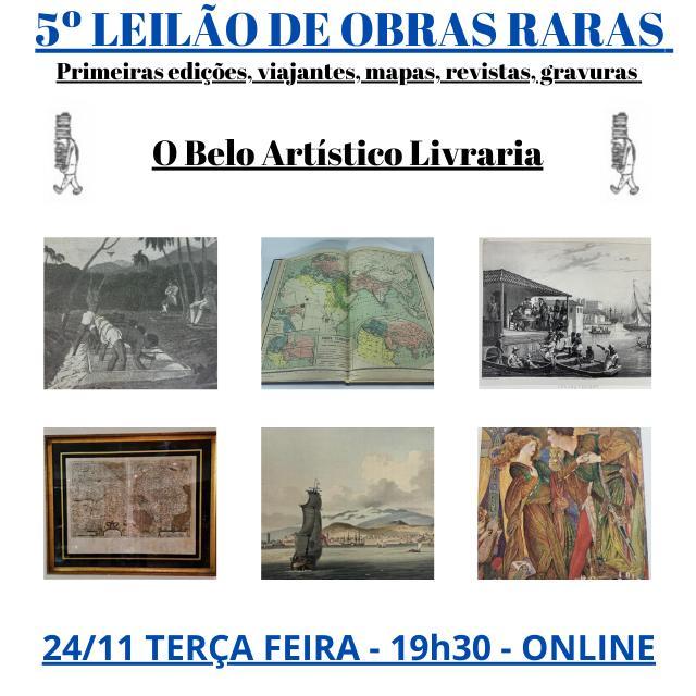 5º Leilão de Obras Raras/Especiais de O Belo Artístico (livros, revistas, gravuras, mapas, docs...)