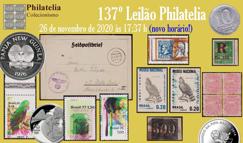 137º Leilão de Filatelia e Numismática - Philatelia Selos e Moedas