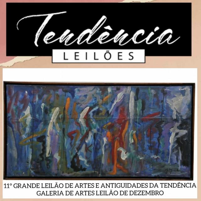 11º GRANDE LEILÃO DE ARTES E ANTIGUIDADES DA TENDÊNCIA GALERIA DE ARTES  LEILÃO DE DEZEMBRO