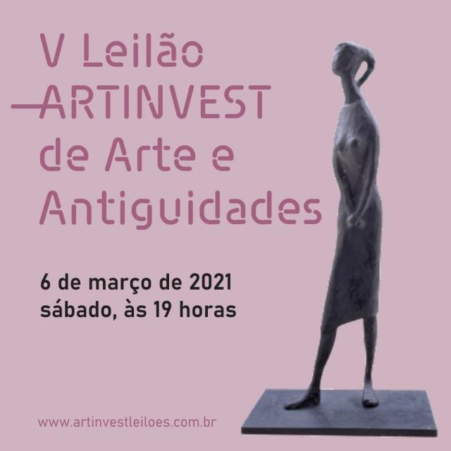V LEILÃO ARTINVEST DE ARTE E ANTIGUIDADES