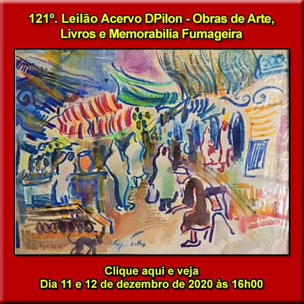 121º Leilão Acervo DPilon - Obras de Arte, Livros e  Memorabilia Fumageira - PREÇOS SUPER REDUZIDOS.