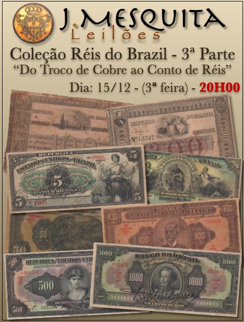 85º LEILÃO ESPECIAL J.MESQUITA   COLEÇÃO RÉIS DO BRAZIL - DO TROCO DE COBRE AO CONTO DE RÉIS
