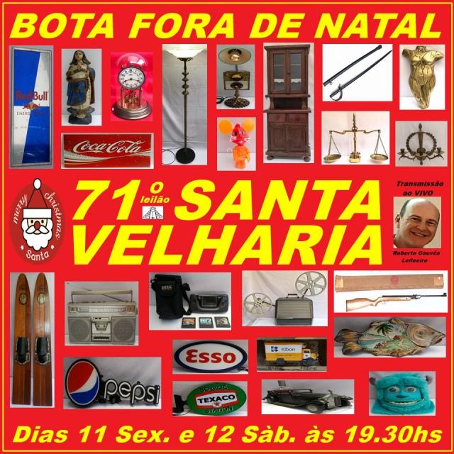 71º LEILÃO SANTA VELHARIA BOTA FORA DE NATAL MUITAS OPORTUNIDADES 11 e 12 de Dezembro 2020 - 19:30hs