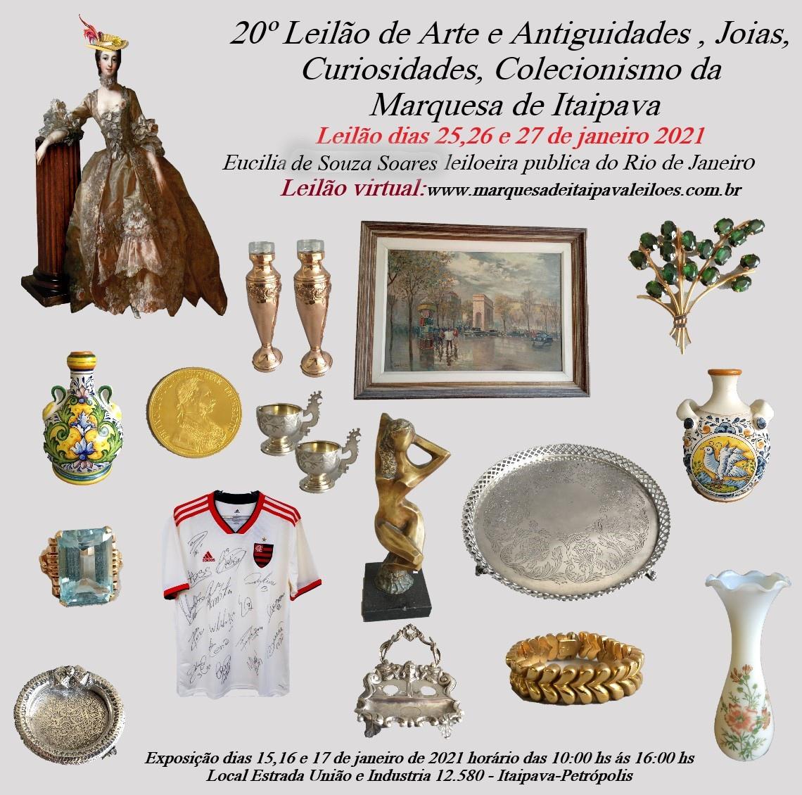 20º LEILÃO DE ARTE E ANTIGUIDADES, JOIAS ,CURIOSIDADES ,COLECIONISMO, DA MARQUESA DE ITAIPAVA.