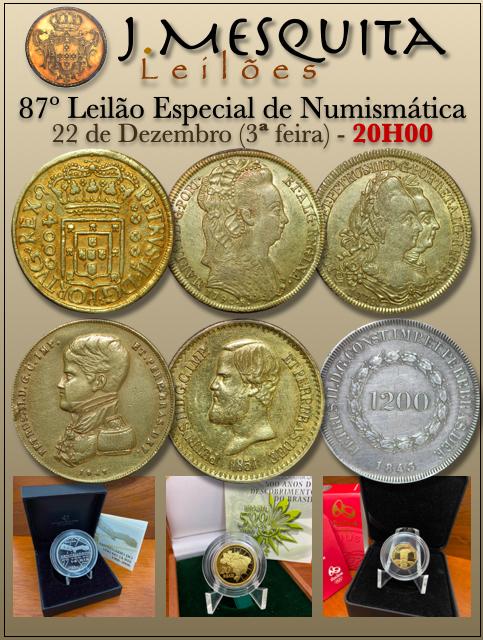 87º LEILÃO ESPECIAL J.MESQUITA  - COLEÇÃO MOEDAS DE OURO, PRATA E COBRE DO BRASIL