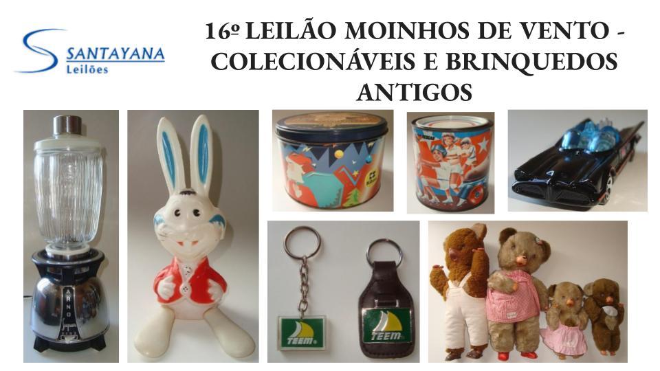 16º LEILÃO MOINHOS DE VENTO - COLECIONÁVEIS E BRINQUEDOS ANTIGOS