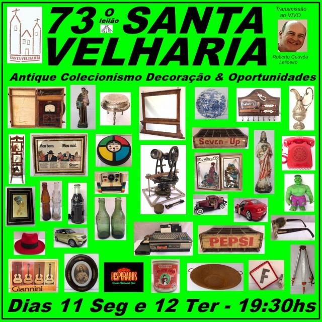73º LEILÃO SANTA VELHARIA - FELIZ ANO NOVO!!! 11 e 12 de Janeiro 2021- 19:30hs