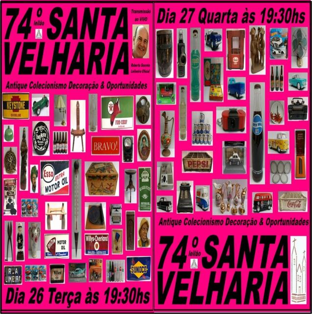 74º LEILÃO SANTA VELHARIA - Colecionismo & Oportunidades!!! 26 e 27 de Janeiro 2021- 19:30hs