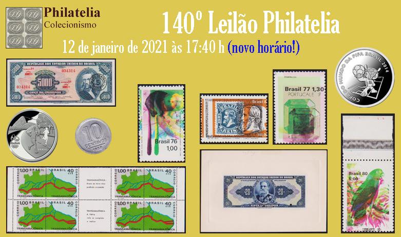 140º Leilão de Filatelia e Numismática - Philatelia Selos e Moedas