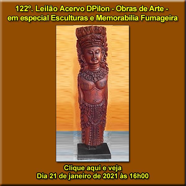 122º Leilão Acervo DPilon - Obras de Arte (em Especial ESCULTURAS) e  Memorabilia Fumageira - 21/01