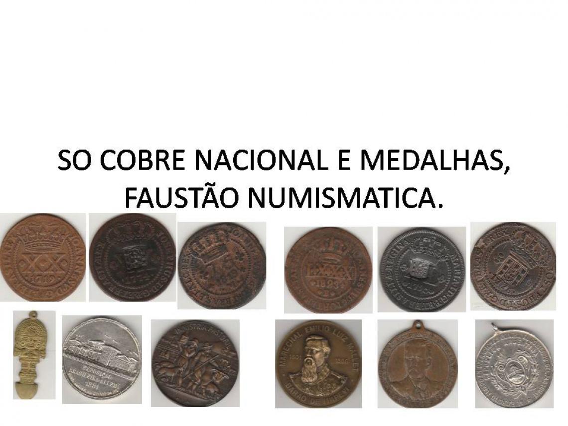 SO COBRE NACIONAL E MEDALHAS , FAUSTÃO NIMUISMATICA