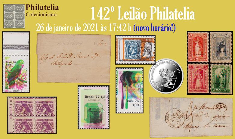142º Leilão de Filatelia e Numismática - Philatelia Selos e Moedas
