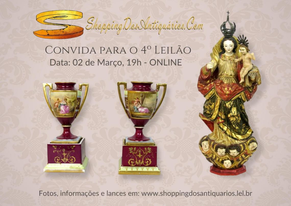 Portal ShoppingDosAntiquarios.Com - 4º LEILÃO DE ARTE E ANTIGUIDADES