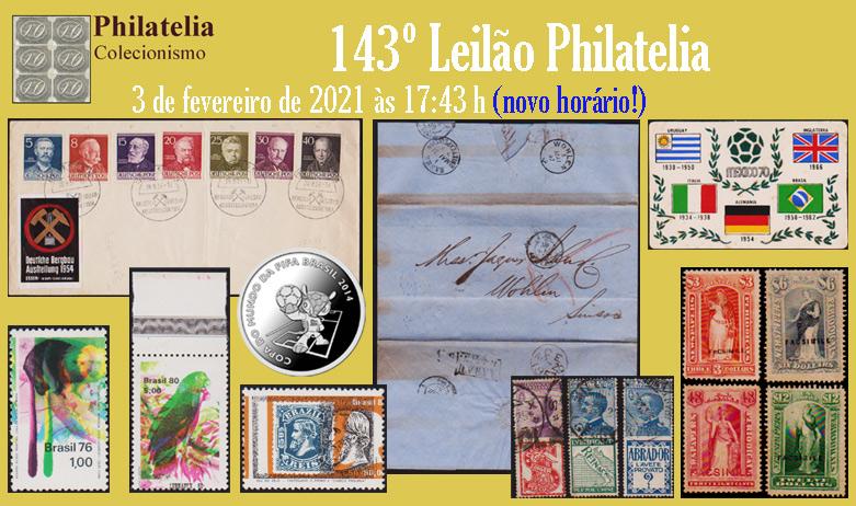 143º Leilão de Filatelia e Numismática - Philatelia Selos e Moedas