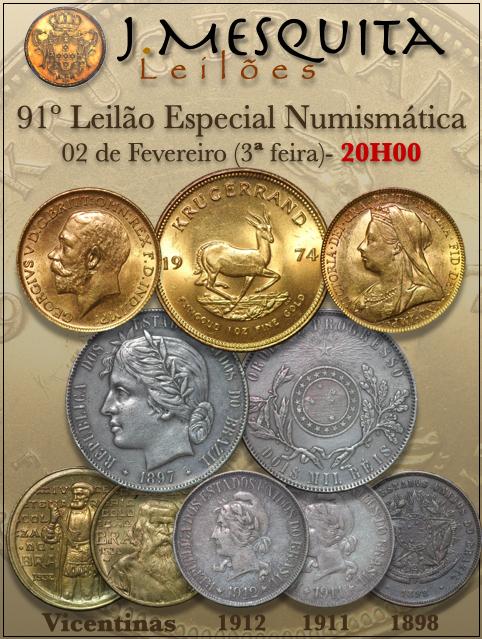 91º LEILÃO J.MESQUITA  - LEILÃO ESPECIAL DE MOEDAS DE OURO, PRATA & RARAS/ESCASSAS DO BRASIL