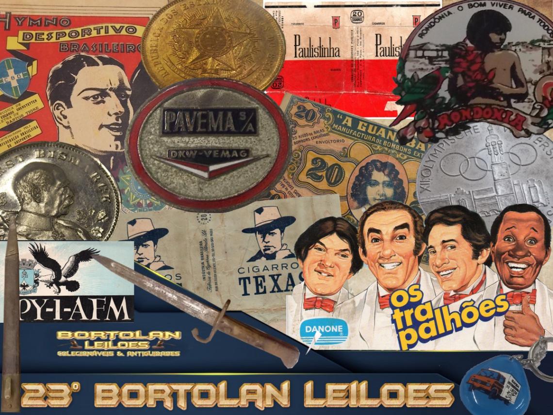 23º LEILÃO BORTOLAN DE COLECIONAVEIS E ANTIGUIDADES