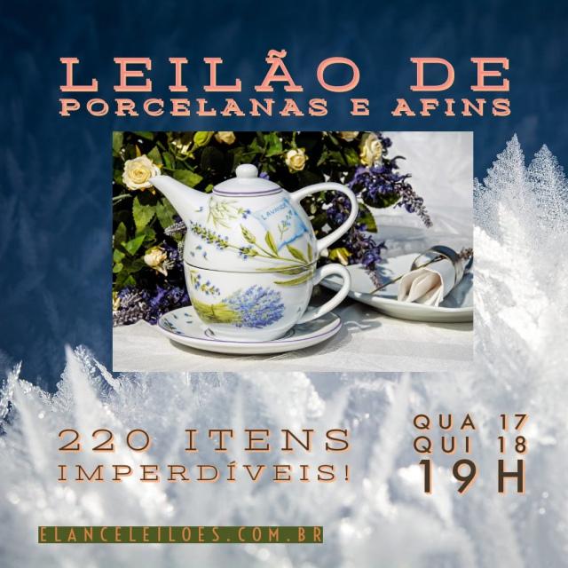 LEILÃO DE PORCELANAS CRISTAIS  E AFINS