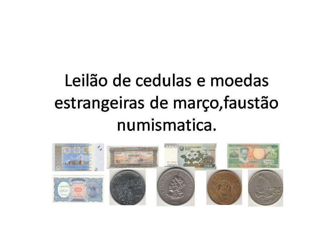 LEILÃO DE CÉDULAS E MOEDAS ESTRANGEIRAS DE MARÇO, FAUSTÃO NUMISMATICA.