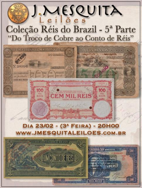 93º LEILÃO ESPECIAL J.MESQUITA   COLEÇÃO RÉIS DO BRAZIL - DO TROCO DE COBRE AO CONTO DE RÉIS