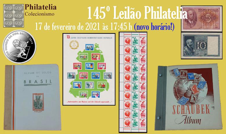 145º Leilão de Filatelia e Numismática - Philatelia Selos e Moedas