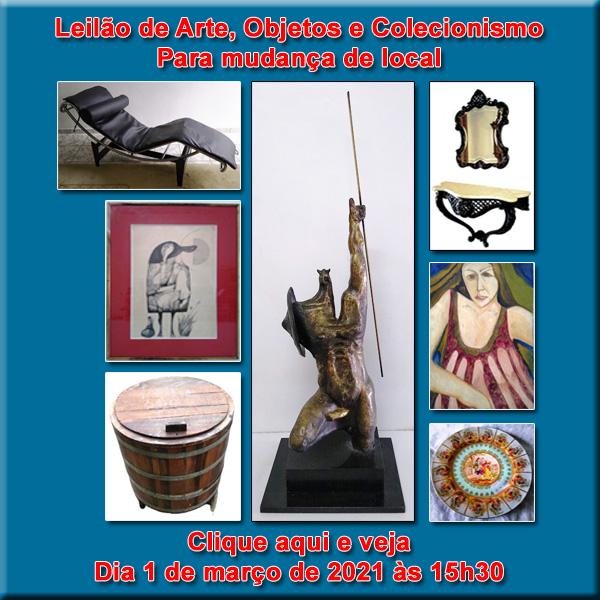 LEILÃO DE ARTE E OBJETOS PARA MUDANÇA DE LOCAL - DIA 01/03 (Segunda-feira) às 15h30