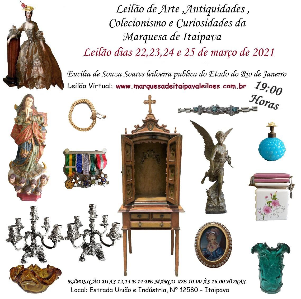 21º LEILÃO DE ARTE E ANTIGUIDADES, JOIAS ,CURIOSIDADES ,COLECIONISMO, DA MARQUESA DE ITAIPAVA.