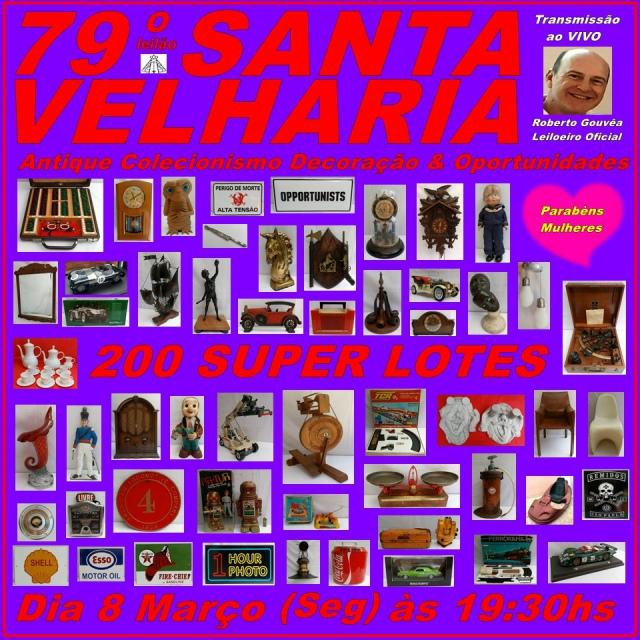 79º LEILÃO SANTA VELHARIA Antique, Colecionismo & Oportunidades!!! 08 Março 2021 - 19:30hs