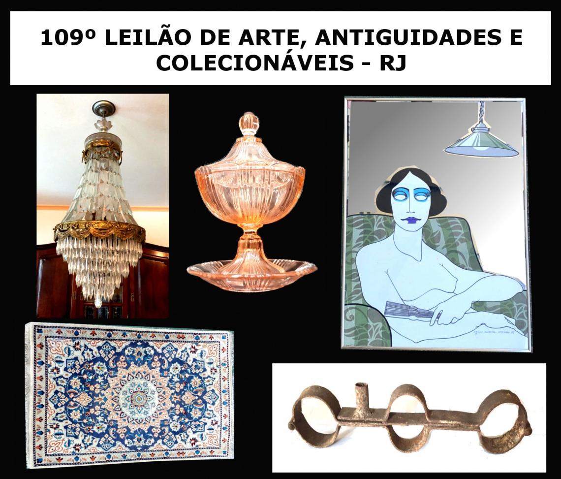 109º LEILÃO DE ARTE, ANTIGUIDADES E COLECIONÁVEIS - RJ