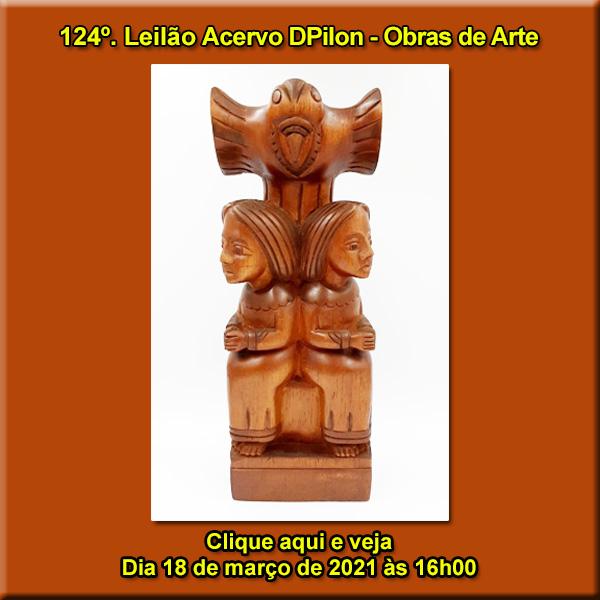 124º Leilão Especial Acervo DPilon -  Obras de Arte em Geral  - 18/03/2021 - 16h.