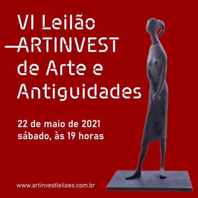 VI LEILÃO ARTINVEST DE ARTE E ANTIGUIDADES