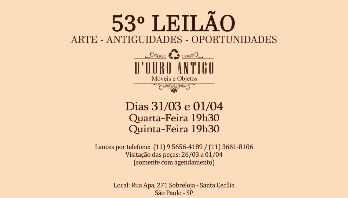 53º LEILÃO DE ARTE - ANTIGUIDADES - OPORTUNIDADES