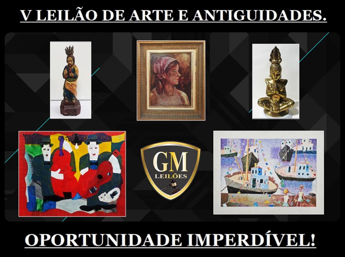 V LEILÃO DE ARTE E ANTIGUIDADES 2021 - GM LEILÕES - LEVANDO A ARTE ATÉ VOCÊ!