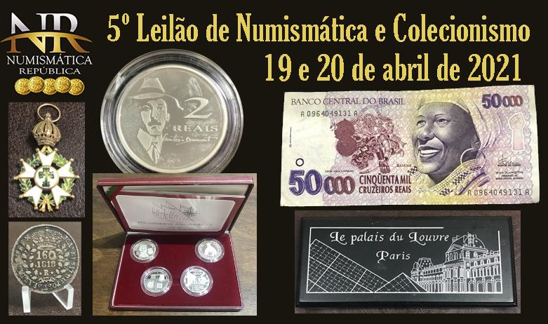 5º Leilão de Numismática e Colecionismo - NUMISMÁTICA REPÚBLICA