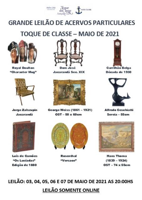 GRANDE LEILÃO DE ACERVOS PARTICULARES - ARTES E ANTIGUIDADES - TOQUE DE CLASSE - MAIO DE 2021