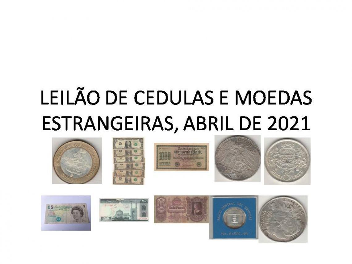 LEILÃO DE CEDULAS E MOEDAS ESTRANGEIRAS,ABRIL DE 2021