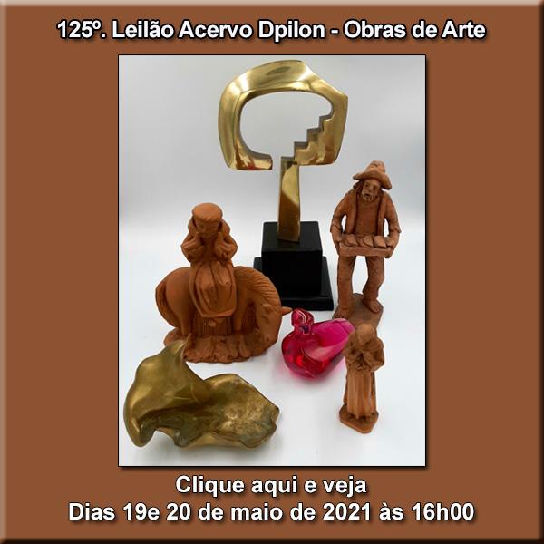 125º Leilão Acervo DPilon -  Obras de Arte em Geral  (PREÇOS SUPER BAIXOS) - 19 e 20/05/2021 - 16h.