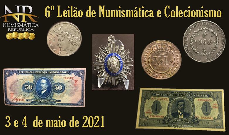 6º Leilão de Numismática e Filatelia - NUMISMÁTICA REPÚBLICA