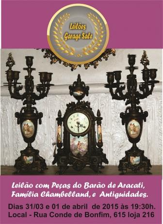 LEILÃO COM PEÇAS DO BARÃO DE ARACATI E DA FAMÍLIA DE CARLOS CHAMBELLAND E ANTIGUIDADES .