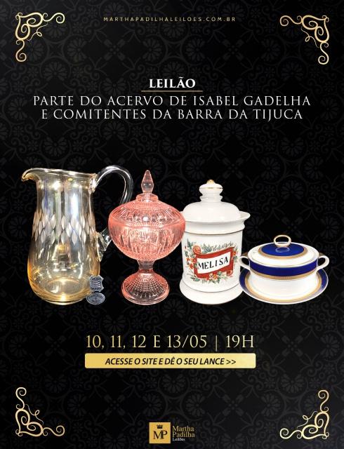 LEILÃO COM PARTE DO ACERVO DE ISABEL GADELHA E COMITENTES DA BARRA DA TIJUCA
