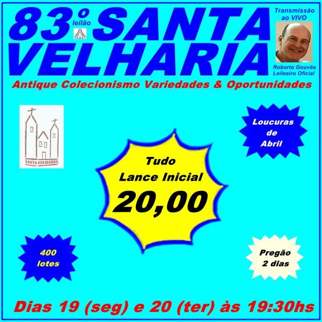 83º LEILÃO SANTA VELHARIA Antique, Colecionismo & Oportunidades!!! 19 e 20 Abril 2021 - 19:30hs