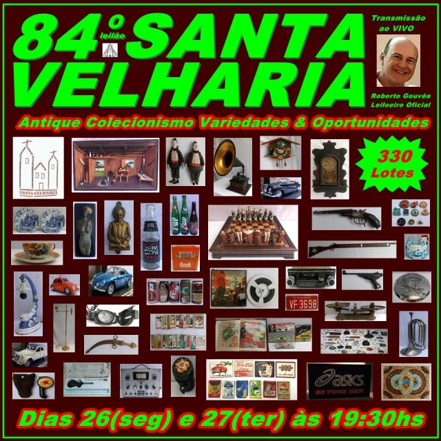 84º LEILÃO SANTA VELHARIA Antique, Colecionismo & Oportunidades!!! 26 e 27 Abril 2021 - 19:30hs