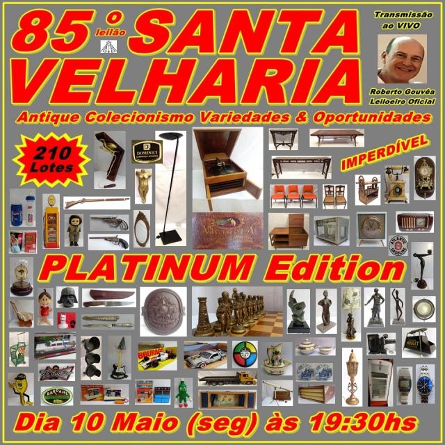 85º LEILÃO SANTA VELHARIA PLATINUM EDITION - 10 de Maio - 19:30hs